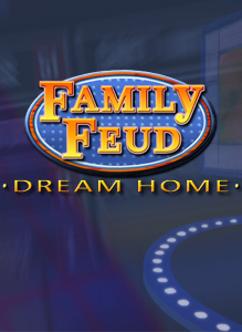 Family Feud Dream Home